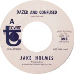 "Jake Holmes' ‎Dazed And Confused (Tower 393, US) 7"" Vinyl 45 RPM Promo"