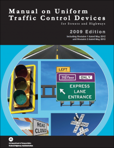 Manual on Uniform Traffic Control Devices for Streets and Highways. 2009 Edition with Revision Numbers 1 and 2 Incorporated. May 2012.